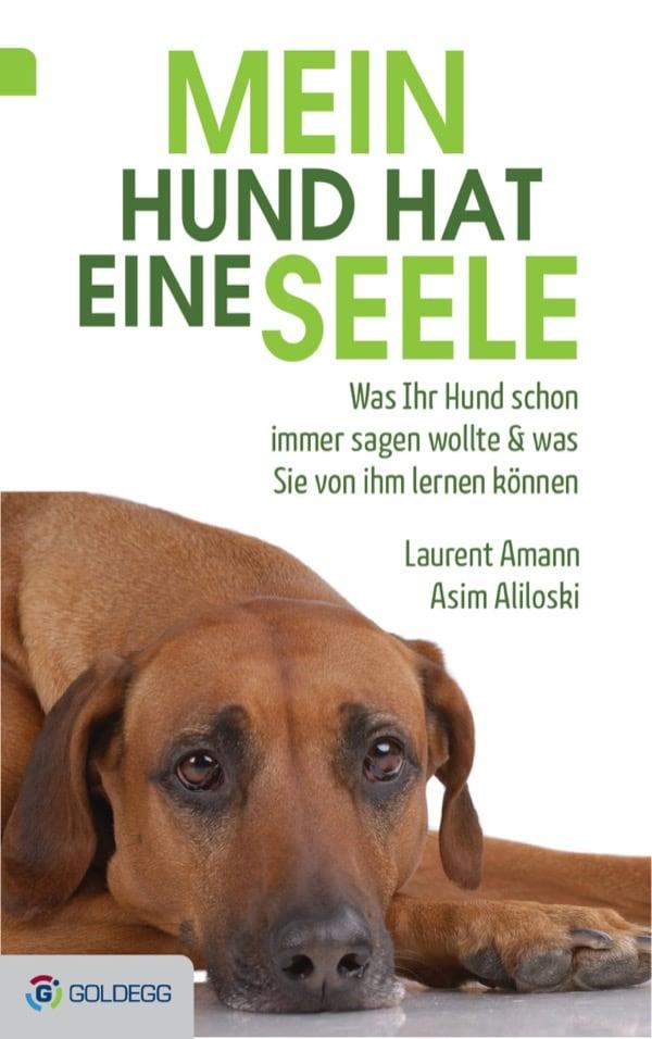 Mein Hund hat eine Seele - mit Tierflüsterer Laurent Amann - Goldegg Verlag