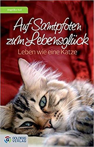 Auf Samtpfoten zum Lebensglück - goldegg Verlag