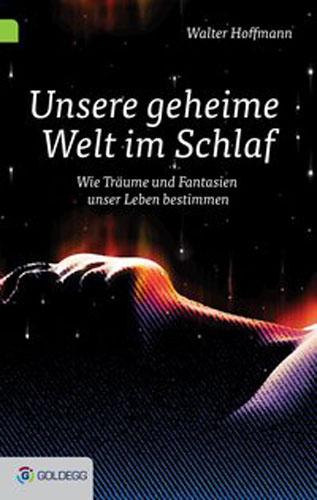 Unsere geheime Welt im Schlaf - Goldegg Verlag