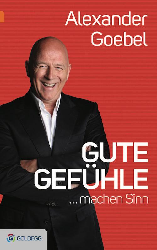 Alexander-Goebel_Gute-Gefuehle-machen-Sinn_CMYK_FLAT_Goldegg-Verlag-1