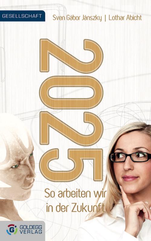 Cover_2025-So-arbeiten-wir-in-der-Zukunft_Goldegg-Verlag