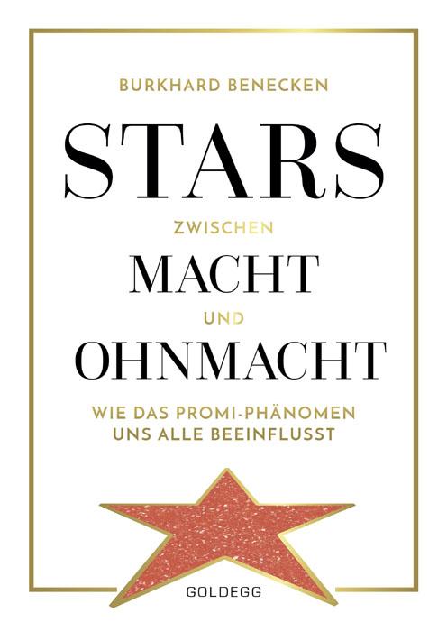 Stars zwischen Macht und Ohnmacht- Goldegg Verlag