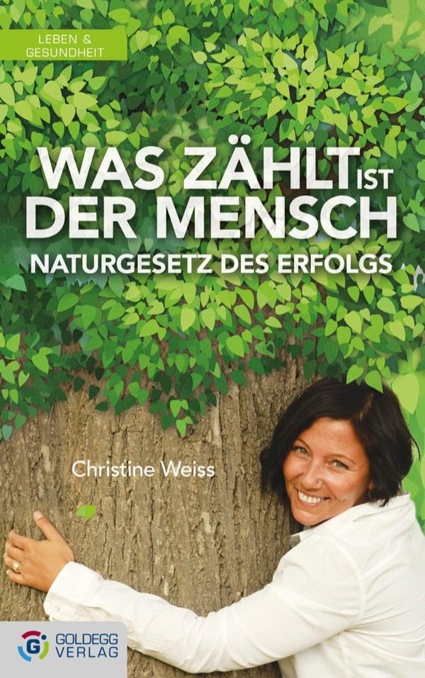Cover_Christine-Weiss_Was-zählt-ist-der-Mensch_Goldegg-Verlag