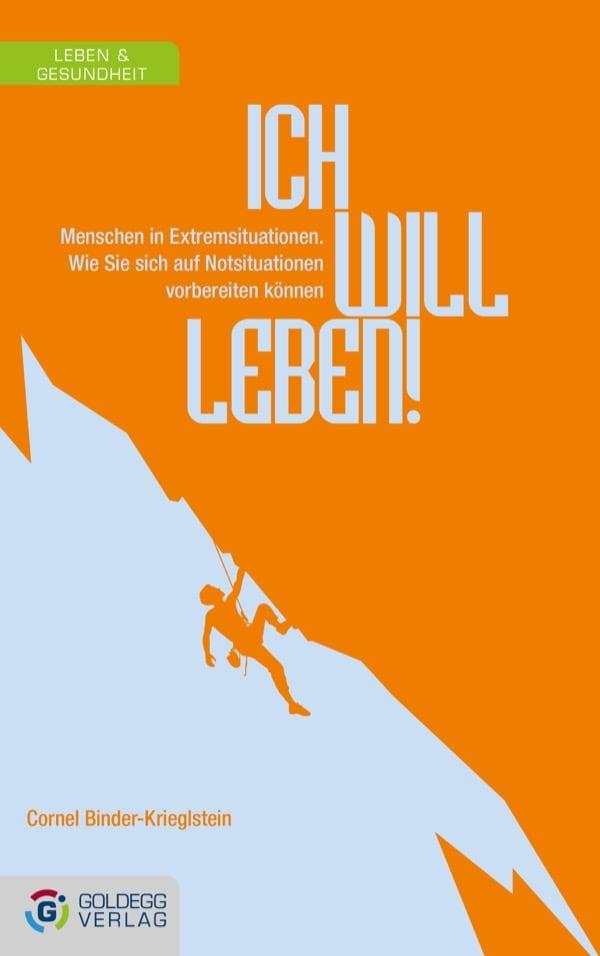 Cornel-Binder-Krieglstein_Ich-will-leben_Goldegg-Verlag