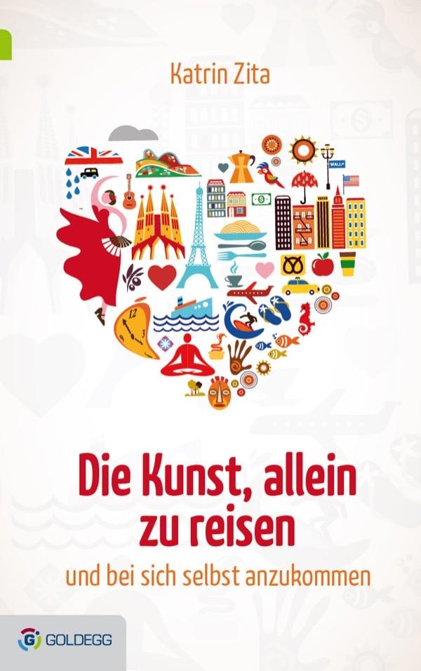 Die-Kunst-allein-zu-reisen_Goldegg-Verlag