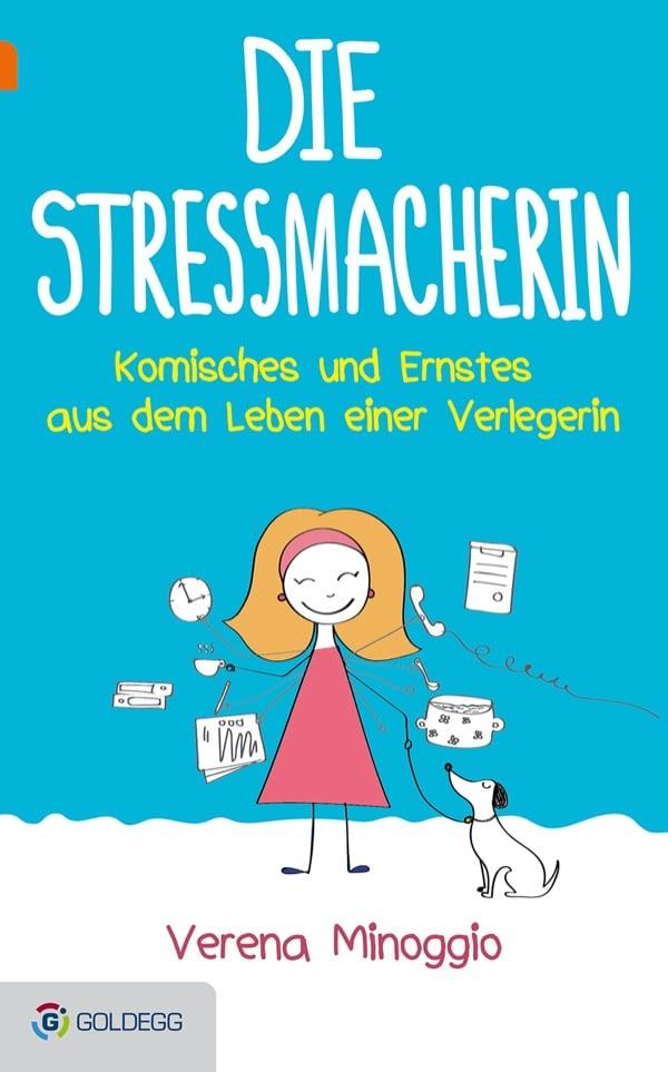 Die-Stressmacherin_Goldegg-Verlag