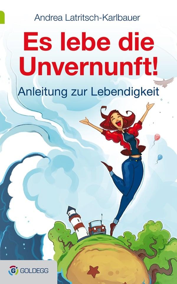 Es-lebe-die-Unvernunft_Goldegg-Verlag-1