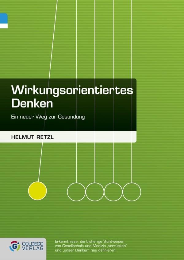 Cover_Helmut-Retzl_Wirkungsorientiertes-Denken_Goldegg-Verlag