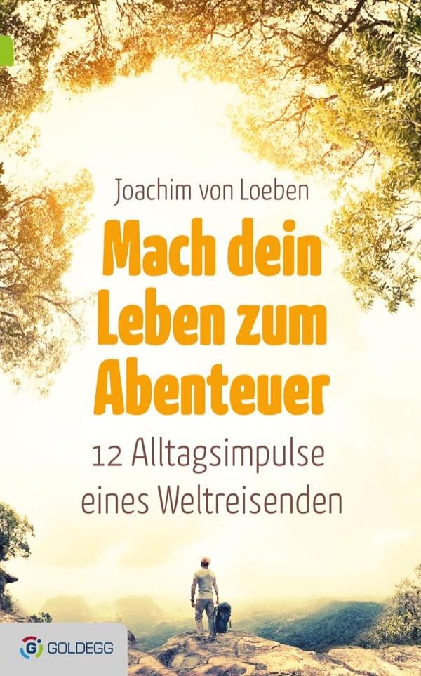 Mach-dein-Leben-zum-Abenteuer - Goldegg Verlag