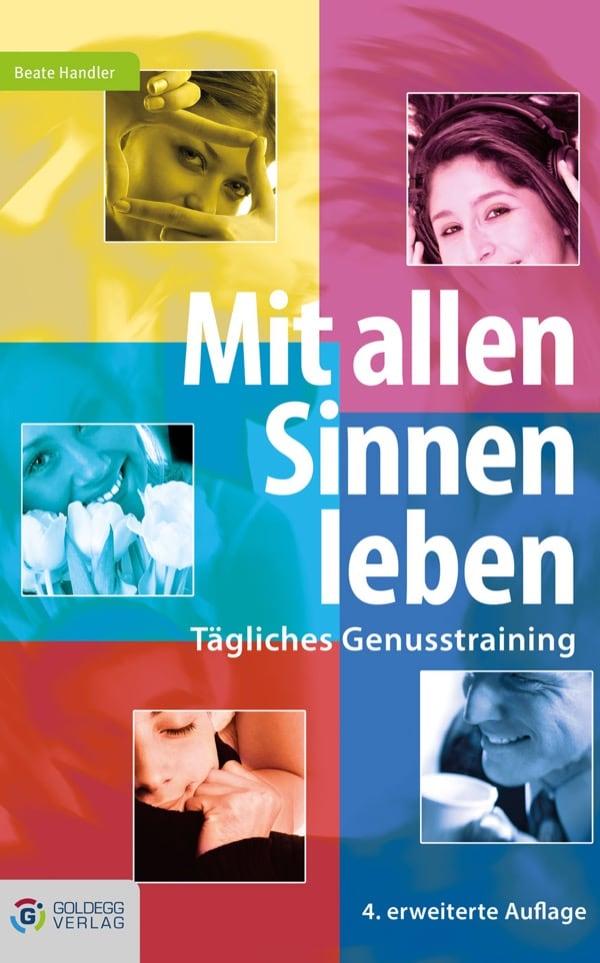 _Mit-allen-Sinnen-leben_Goldegg Verlag