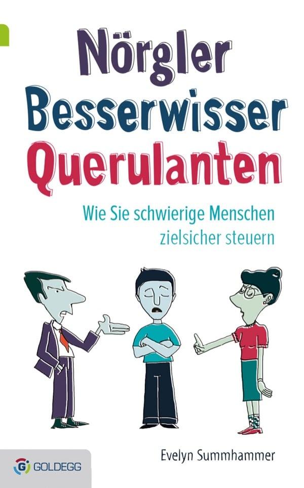 Nörgler-Besserwisser-Querulanten Goldegg Verlag