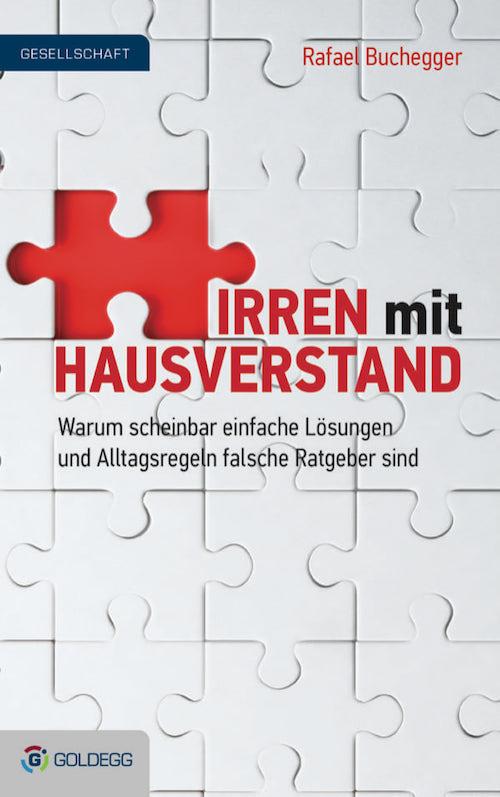 Cover_Rafael-Buchegger_Irren-mit-Hausverstand_Goldegg-Verlag1