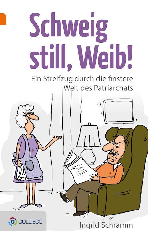 Schweig-still-Weib - Goldegg-Verlag