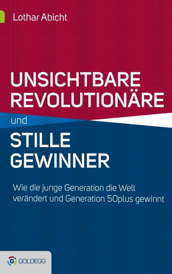 Unsichtbare-Revolutionäre-und-stille-Gewinner Goldegg Verlag