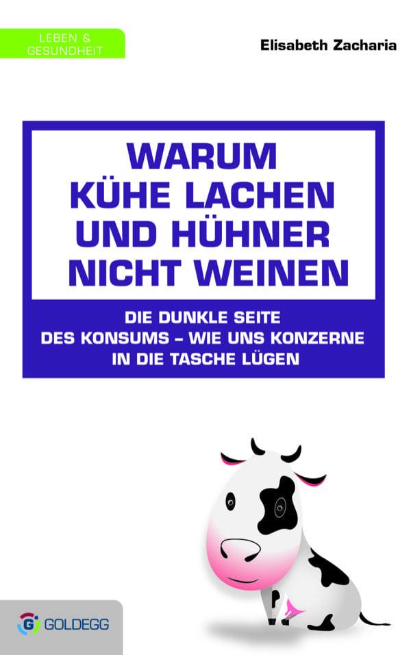 Warum-Kühe-lachen-und-Hühner-nicht-weinen_Goldegg-Verlag1