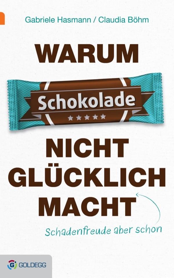 Cover_Warum-Schokolade-nicht-glücklich-macht_Goldegg-Verlag