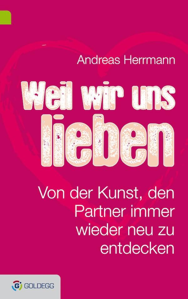 Weil-wir-uns-lieben_Goldegg-Verlag