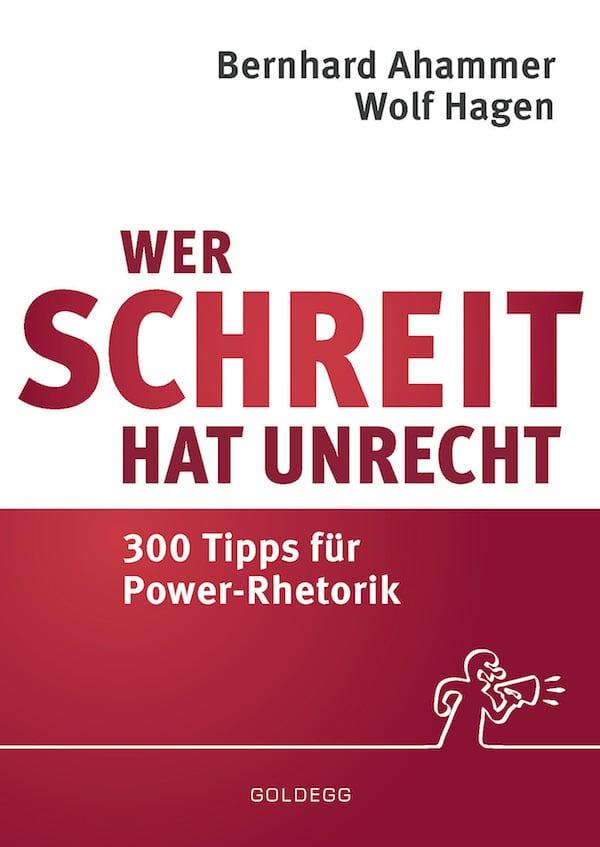 Wer-schreit-hat-Unrecht - Goldegg Verlag