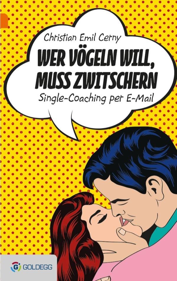 Wer-vögeln-will-muss-zwitschern - goldegg Verlag