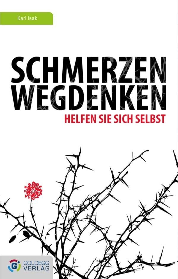 Coverbild_Karl-Isak_Schmerzen-Wegdenken_Goldegg-Verlag