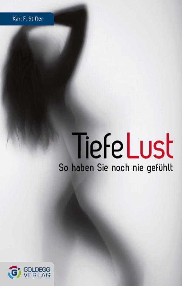 Tiefe-Lust - Goldegg-Verlag