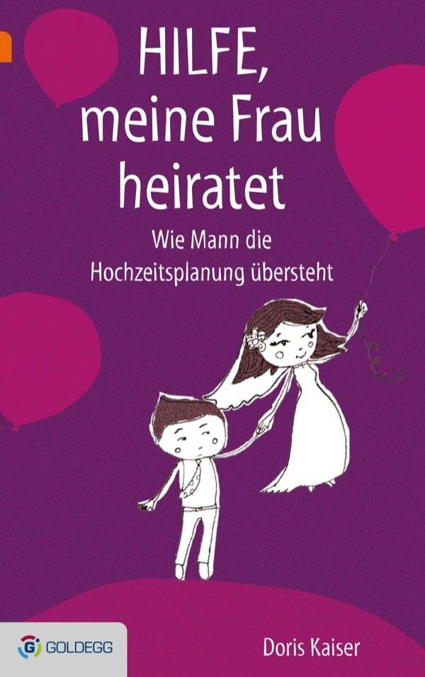 Hilfe-meine-Frau-heiratet-Goldegg-Verlag