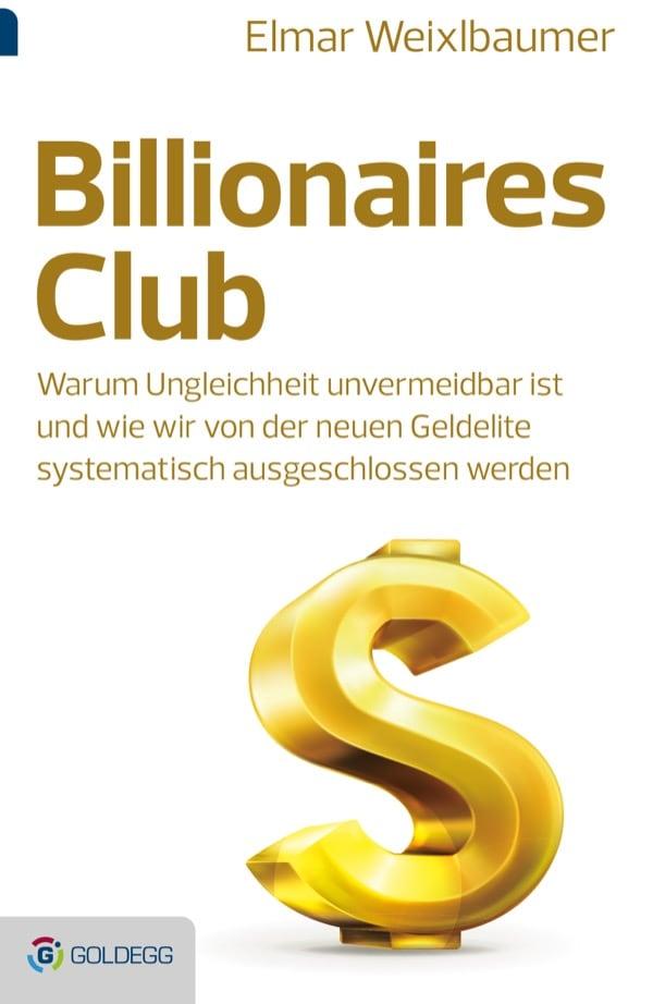 Elmar-Weixlbaumer_Billionaires_FLAT_RGB_c-Goldegg-Verlag