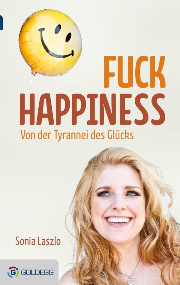 FuckHappiness - goldegg verlag