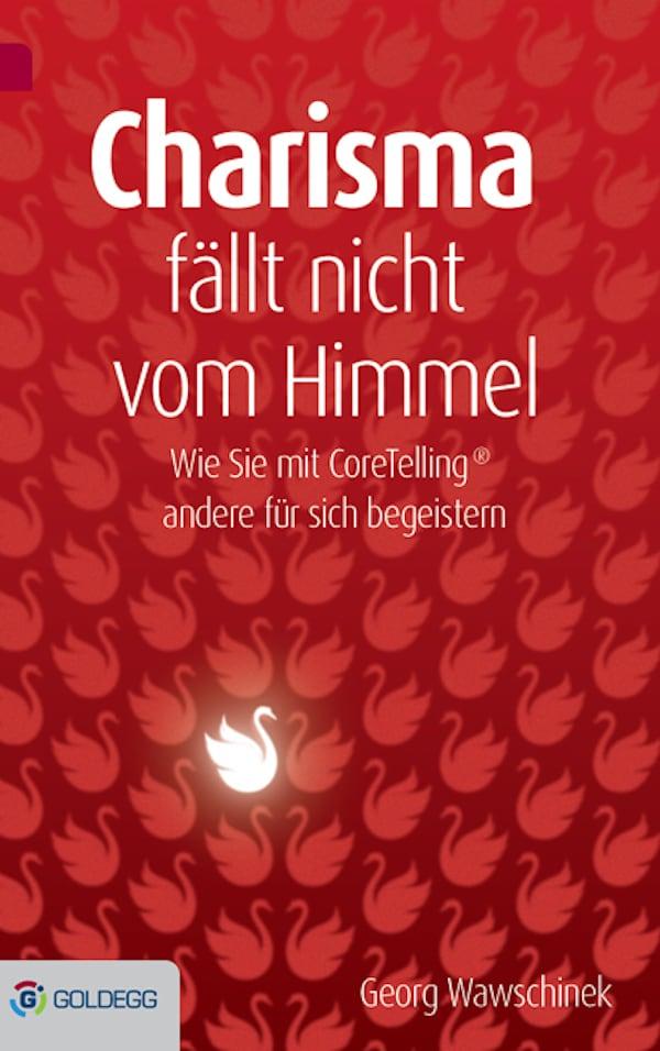 Charisma fällt nicht vom Himmel - Goldegg-Verlag