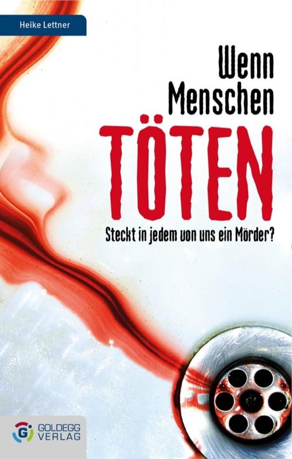 Wenn-Menschen-toeten - goldegg Verlag