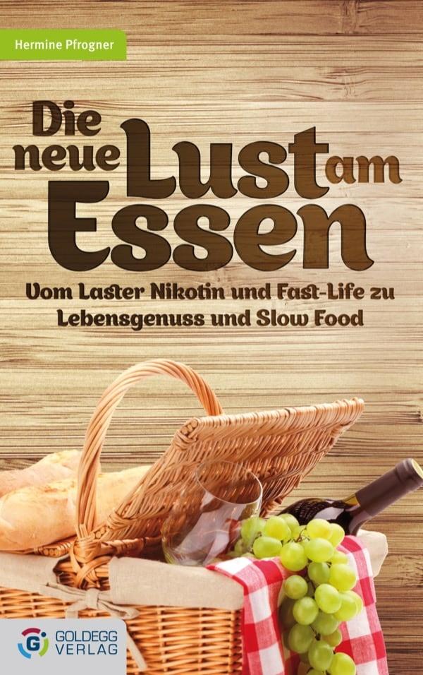 Die-neue-Lust-am-Essen_Cover_Goldegg-Verlag1
