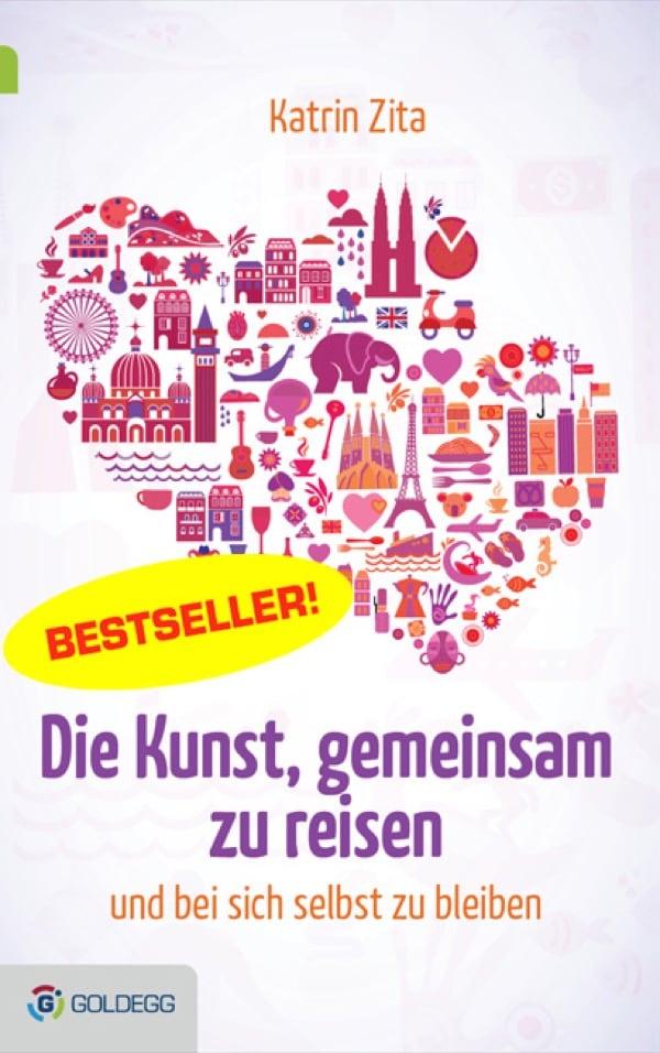 Katrin-Zita_Die-Kunst-gemeinsam-zu-reisen_BESTSELLER_Goldegg-Verlag