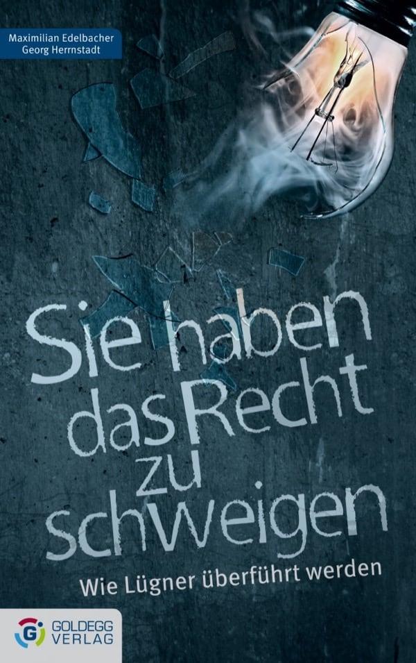 Sie haben das Recht zu schweigen - goldegg Verlag