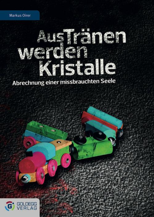 Aus Tränen werden Kristalle - Goldegg Verlag