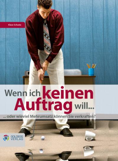 WennichkeinenAuftragwill_Goldegg Verlag