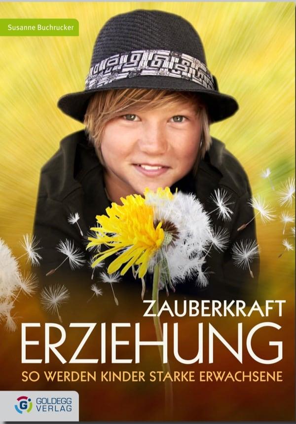 Zauberkraft Erziehung - Goldegg Verlag