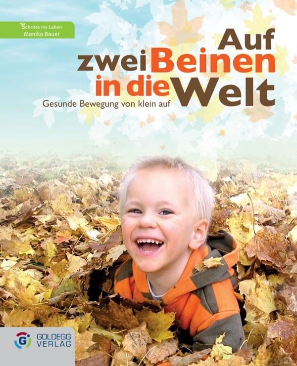 Auf zwei Beinen in die Welt - Goldegg Verlag