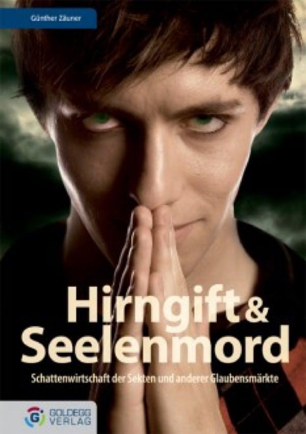 Hirngift und Seelenmord - Goldegg Verlag