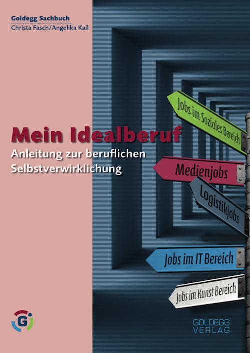 Mein Idealberuf - Goldegg Verlag