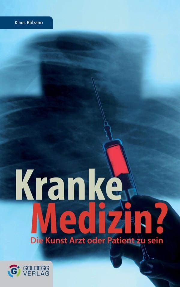 Kranke Medizin - Goldegg Verlag