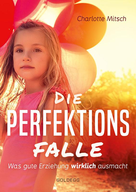 Die Perfektionsfalle - Goldegg Verlag