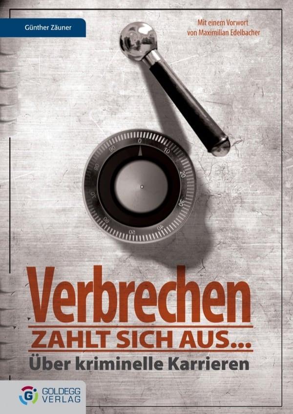 Verbrechen zahlt sich aus - Goldegg Verlag