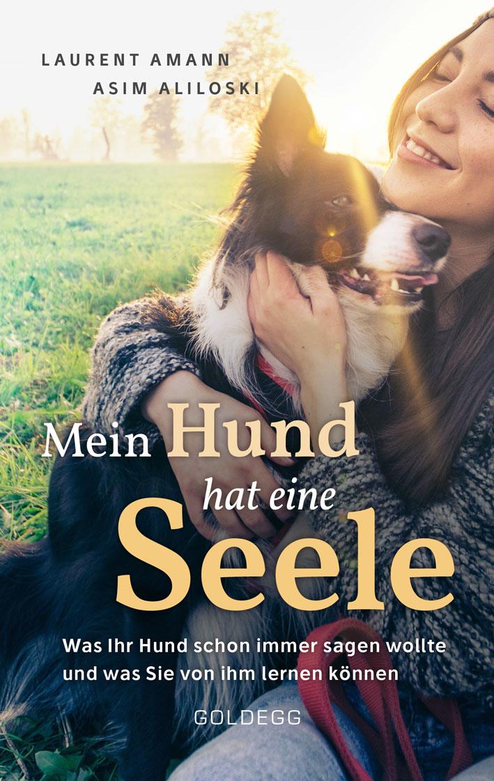 Mein Hund hat eine Seele - Goldegg Verlag
