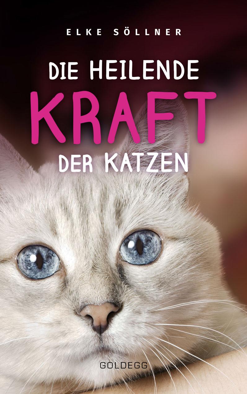 Die heilende Kraft der Katzen - Goldegg Verlag