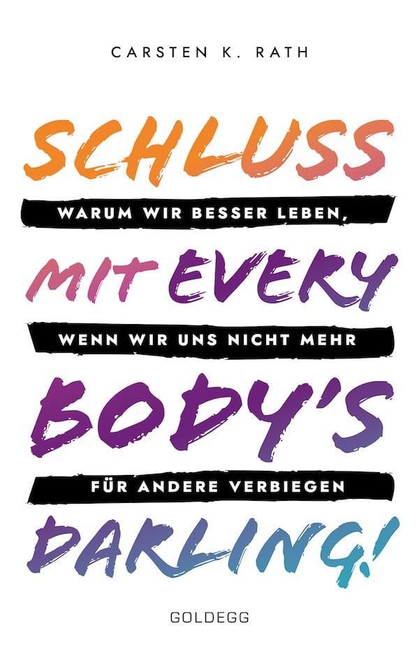 Schluss mit Everybody's Darling - Carsten Rath - Goldegg Verlag