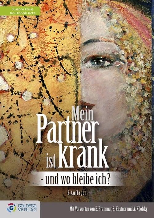 Mein Partner ist krank - und wo bleibe ich? - Goldegg Verlag