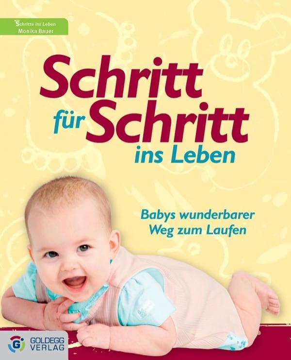 Schritt für Schritt ins Leben - Goldegg Verlag