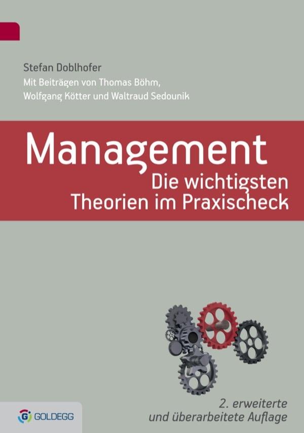 Management - Die wichtigsten Theorien im Praxischeck - goldegg Verlag