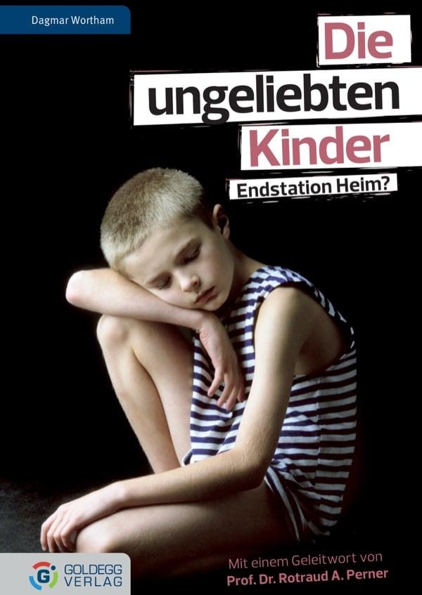 Die ungeliebten Kinder - Goldegg Verlag