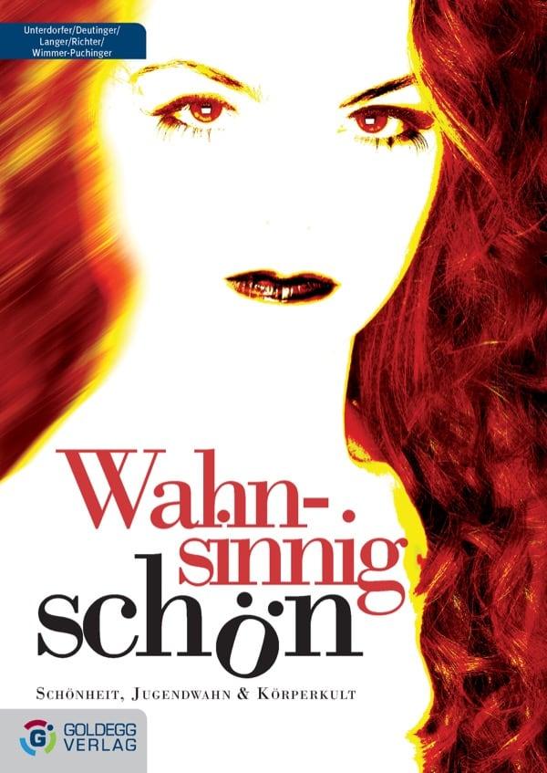 Wahnsinnig schön - Goldegg Verlag